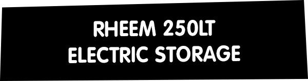 Rheem 250lt Electric Storage